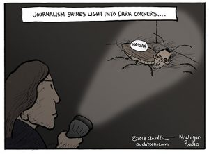 Journalism Shines Light into Dark Corners